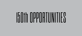 150th Opportunities
